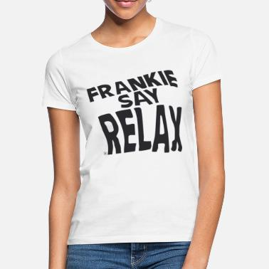 Say Frankie say relax - Women's T-Shirt