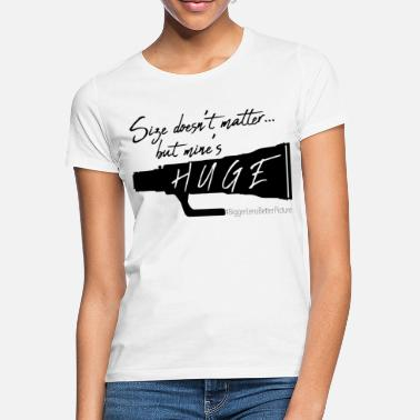 Size Doesn't Matter... but mine's HUGE - Vrouwen T-shirt