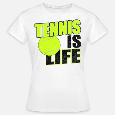Tennis Is Life Tennis is life - Frauen T-Shirt