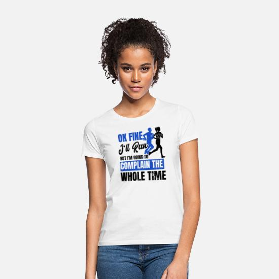 Running T-Shirts - I'll Run Complain The Whole Time Gift - Women's T-Shirt white