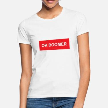 OK Boomer - Women's T-Shirt