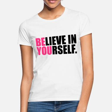 Inspirational Be You - Women's T-Shirt