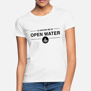 Open I'd rather be in open water BLACK - Women's T-Shirt