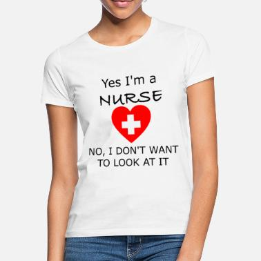 Nurse nurse design funny saying - Women's T-Shirt