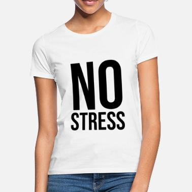 Stress no stress - Women's T-Shirt
