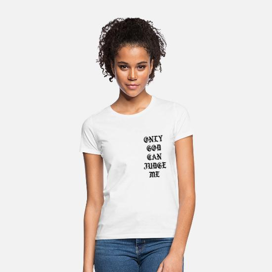 Right T-Shirts - Only God can judge me - Women's T-Shirt white