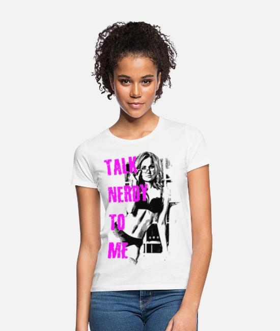 Office T-Shirts - sexy talk nerdy to me 2reborn - Women's T-Shirt white