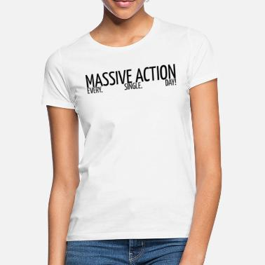 Action MASSIVA ÅTGÄRDER - Motivation - Presentidé - T-shirt dam