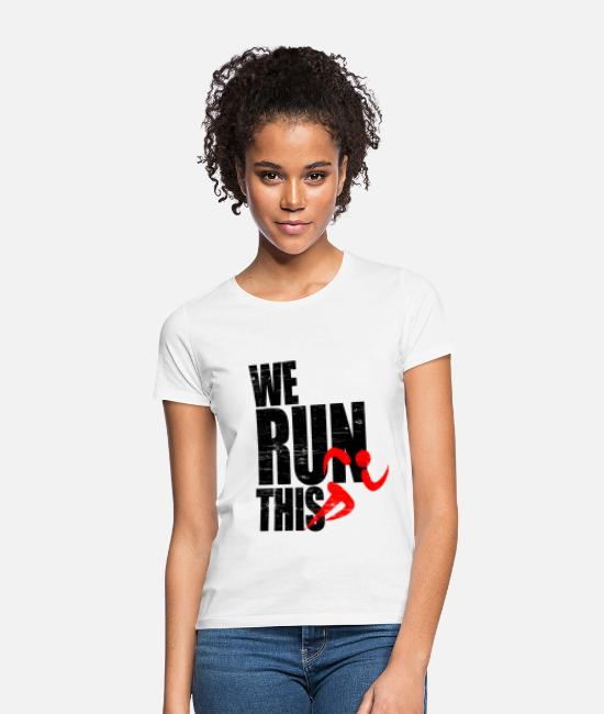 Marathon Lauf T-Shirts - Laufen Sprinten Joggen / We Run This / Running - Frauen T-Shirt Weiß