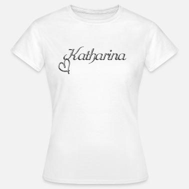 T-Shirt Nur wo Katharina drauf steht ist auch Katharina drin schwarz Damen Gr S