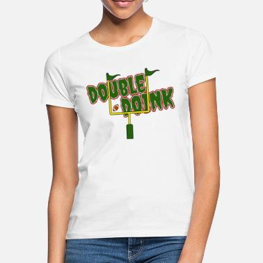 Double Entendre double doink - Women's T-Shirt