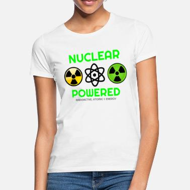 Nucleaire Het draait allemaal om nucleaire, nucleaire, nucleaire hoodies, - Vrouwen T-shirt