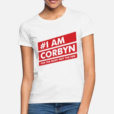 Labour I AM CORBYN. FOR THE MANY NOT THE FEW - Women's T-Shirt