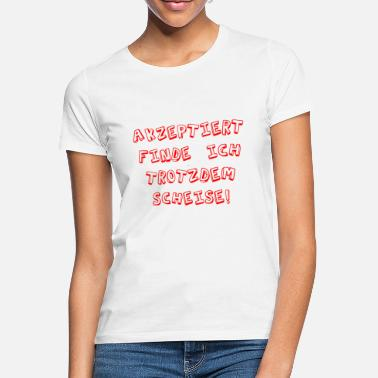 Accepted Accepted - Women's T-Shirt