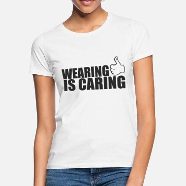 Thumbs Pointing At Me Wearing is caring, take responsibility Thumbs up - Women's T-Shirt