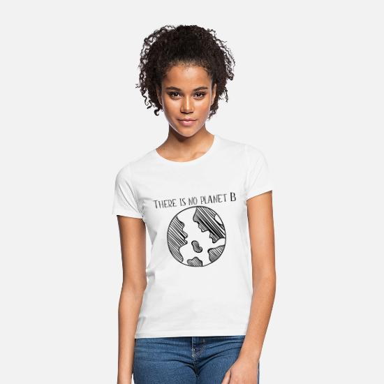 No Camisetas - There is no planet B - Camiseta mujer blanco