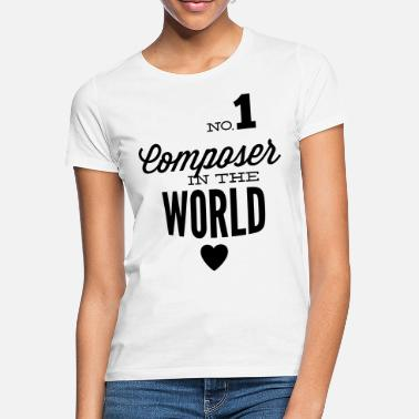 Composer Best composer in the world - Women's T-Shirt