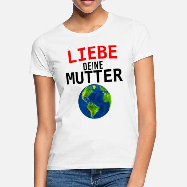 Mutter Erde Mutter Erde - Frauen T-Shirt