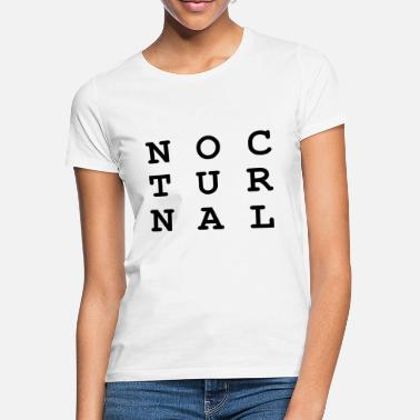 Nocturnal Bird Nocturnal.. - Women's T-Shirt