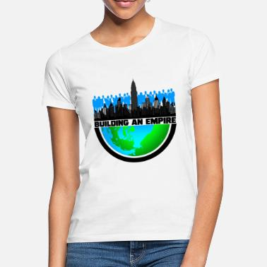 Building an Empire - Frauen T-Shirt
