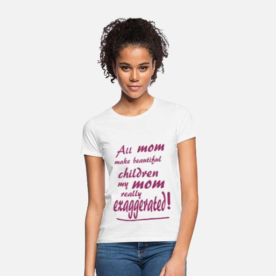 Phrase T-Shirts - phrase for children and mothers bm3 - Women's T-Shirt white
