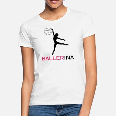 Womens Basketball Women basketball ballerina baller basketballer - Women's T-Shirt