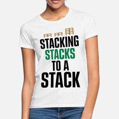 Stacked STACKING STACKS TO A STACK - EUR-PALLET - Women's T-Shirt