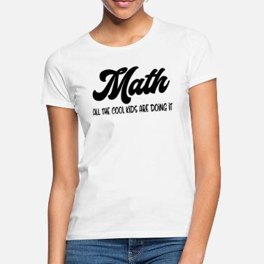 Math Cool Kids Are Doing It Gift For Children - Women's T-Shirt