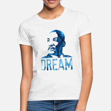 Martin Luther King Martin Luther King Day - I Have A Dream - Maglietta donna