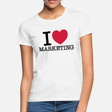 Marketing I (Heart) Marketing - Frauen T-Shirt