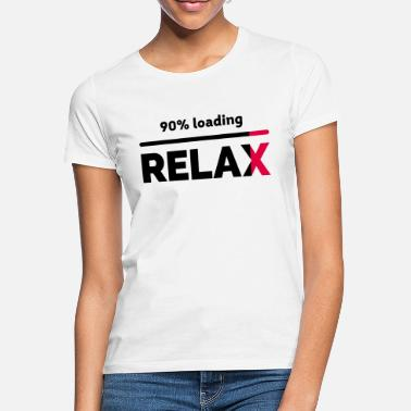 Relaxeation relax relaxing relaxed stress relaxed chill - Women's T-Shirt