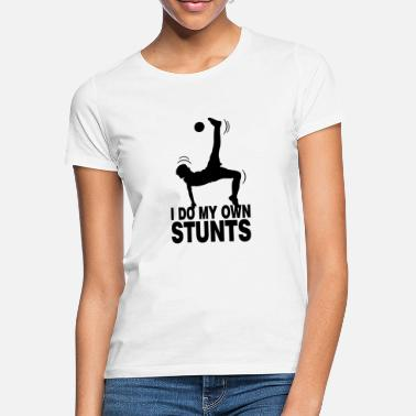 Bicycle Kick Soccer overhead kicks I do my own stunts - Women's T-Shirt