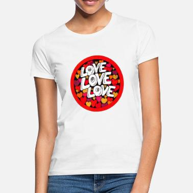 Love Love Love - Frauen T-Shirt
