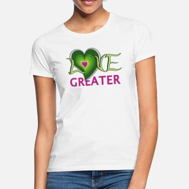 Greater love greater - Women's T-Shirt