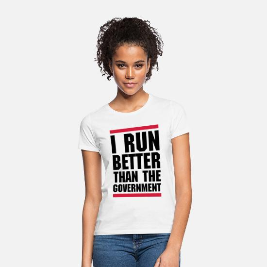 Funny T-Shirts - Run Better Than The Government - Women's T-Shirt white