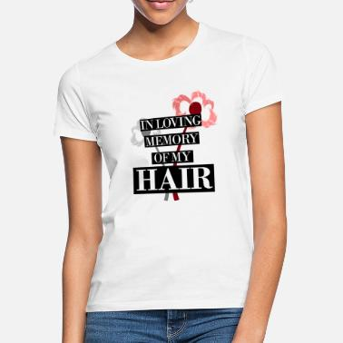 Bald Head loving memory of hair - Women's T-Shirt