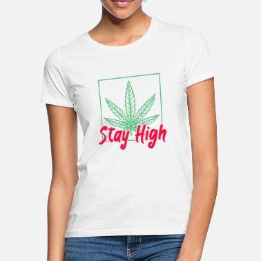 Ganja Stay High Cannabis THC Smoke Weed - Frauen T-Shirt