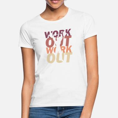 Workout workout - Women's T-Shirt