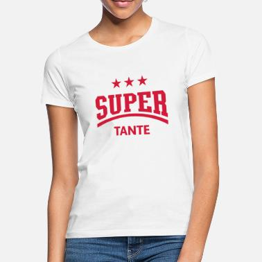 Tante Super Tante - Frauen T-Shirt