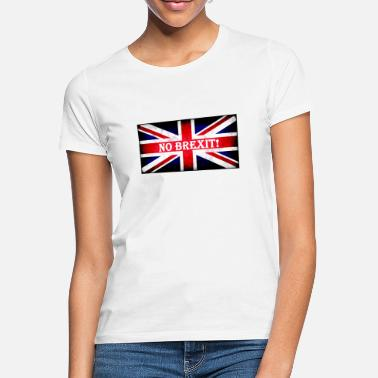 Brexiting NO BREXITE - Women's T-Shirt