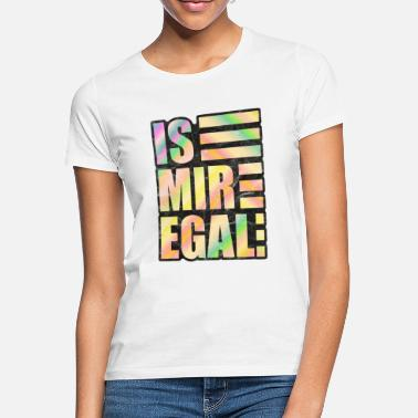 Is mir egal Shirt Egal regenbogen lustiges T-Shirt - Frauen T-Shirt