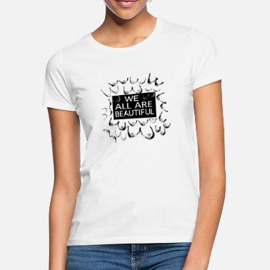 we all are beatiful - Women's T-Shirt