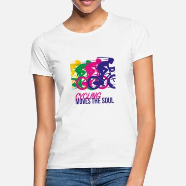 Cycling Cycling moves the soul. - Women's T-Shirt