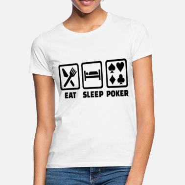 Texas Holdem Eat Sleep Poker Funny Poison Texas Holdem - Women's T-Shirt