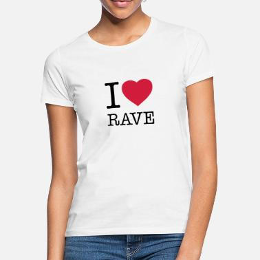 I Love 90s I LOVE RAVE - Frauen T-Shirt