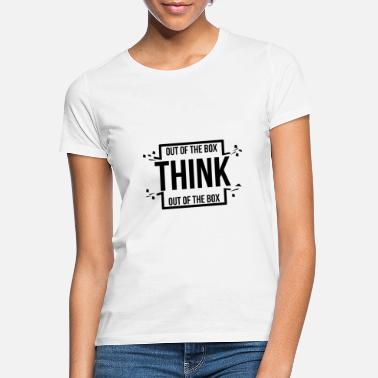 Box Denk out of the box - modieus, motivatie, wees jezelf - Vrouwen T-shirt