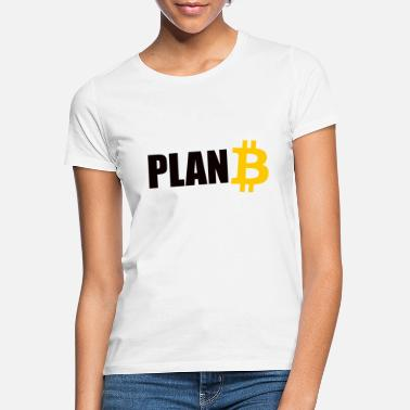 Plan b Bitcoin - Women's T-Shirt