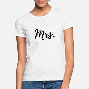 Mrs Mr. and Mrs. - Women's T-Shirt