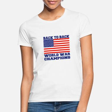 Back To Back World War Champions Back To Back World War Champions - Frauen T-Shirt