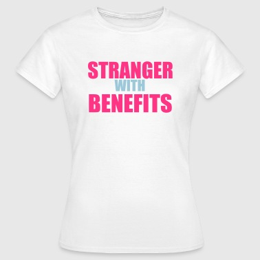 Stranger With Benefits - Women's T-Shirt